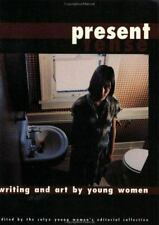 Present Tense : Writing and Art by Young Women (1996, Paperback)