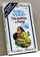 UNA MATTINA, A PARIGI - P. Wilburn [Bluemoon n. 354]