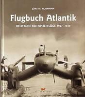 Hormann: Flugbuch Atlantik, Deutsche Katapultflüge 1927-1939 NEU