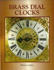 Brass Dial Clocks by Brian Loomes (Hardback, 1998 ISBN 1851492216)