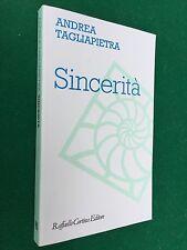 Andrea TAGLIAPIETRA - SINCERITA' , 1° Ed Raffaello Cortina (2012)