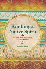 Kindling the Native Spirit by Denise Linn NEW
