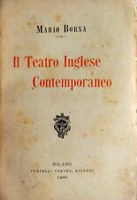 MARIO BORSA IL TEATRO INGLESE CONTEMPORANEO FRATELLI TREVES 1906
