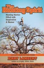 The Hunting Spirit by Jerry Lambert (2013, Paperback)