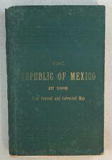 1882 1st Edition The Republic of Mexico In 1882 Lorenzo Castro