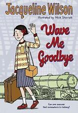 Wave Me Goodbye, Wilson, Jacqueline, Very Good condition, Book