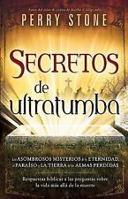 Secretos de ultratumba: Los asombrosos misterios de la eternidad, el paraiso y l