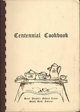 *SOUTH BEND IN 1982 CENTENNIAL COOK BOOK *ST JOSEPH'S MEDICAL CENTER AUXILIARY