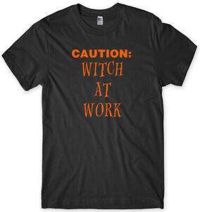 Caution: Witch At Work Halloween Mens Funny Unisex T-Shirt