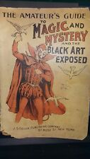 Rare 1895 The Amateur's Guide to Magic & Mystery & the black art fully exposed.