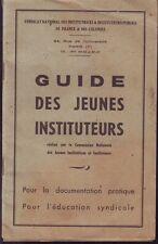 GUIDE DES JEUNES INSTITUTEURS DOCUMENTATION PRATIQUE  EDUCATION SYNDICALE