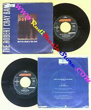 LP 45 7'' THE ROBERT CRAY BAND Don't be afraid of the dark At last no cd mc dvd*