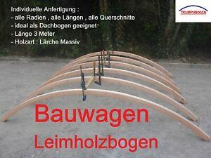 Bauwagen Leimholzbogen Holzbogen Pergola Runddach Rundsparren Handmade Massiv