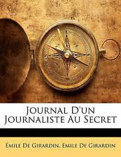 NEW Journal D'un Journaliste Au Secret (French Edition) by Émile De Girardin