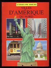 VILLES D'AMERIQUE DU NORD (LES) Livre animé Pop-UP  Ed. BIAS 1991  Très bon état