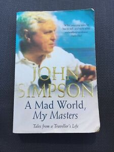 A Mad World, My Masters Signed by John Simpson 1st/1st 2000 HB with DJ
