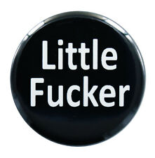 """1.25"""" (32mm) 'Little F ucker"""" Funny Naughty Button Badge Pin ADULT 18+"""
