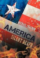NEW America: Silent Death by Michael Chagnon