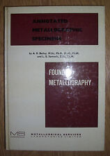 BAILEY - FOUNDRY METALLOGRAPHY. ANNOTATED METALLOGRAPHIC SPECIMENS - 1976 (RD)