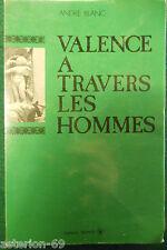 VALENCE A TRAVERS LES HOMMES  ANDRE BLANC   DRÔME