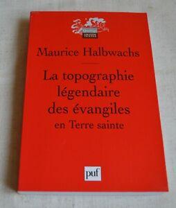 LA TOPOGRAPHIE LEGENDAIRE DES EVANGILES EN TERRE SAINTE ED PUF 2008 COMME NEUF