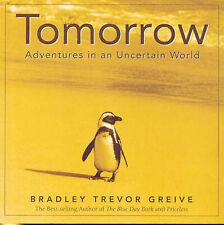 Tomorrow: Adventures in an Uncertain World by BRADLEY TREVOR GREIVE - 2003