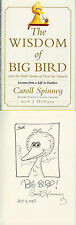 Caroll Spinney SIGNED AUTOGRAPHED The Wisdom of Big Bird SKETCH 1st Ed ist Print