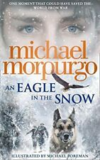 An Eagle in the Snow By Michael Morpurgo. 9780007950218