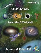 Real Science-4-Kids: Focus on Elementary Astronomy Laboratory Workbook by...