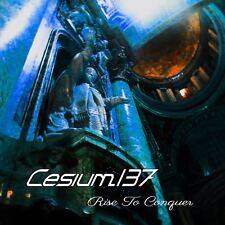 CESIUM 137 - RISE TO CONQUER   CD NEU