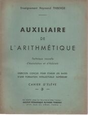 AUXILIAIRE DE L'ARITHMETIQUE Cahier Elève -3-, par Raymond THIBERGE