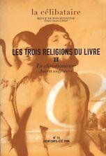 LA CÉLIBATAIRE N°16 LES 3 RELIGIONS DU LIVRE II LE CHRISTIANISME [PSYCHANALYSE]