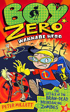 Boy Zero Wannabe Hero: The Attack of the Brain-Dead Breakdancing Zombies,Millett