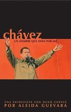 Chvez: Un hombre que anda por ahi Ocean Sur  Spanish Edition