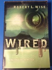 WIRED by Robert L. Wise (2004, Paperback)