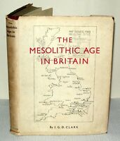 The Mesolithic Age In Britain, J.G.D. Clark, 1932, Hardback/DJ, University Press
