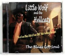 CD - Little Wolf and the Hellcats - The Blues Got Soul - ILBCNU 2006 - NM (A93)