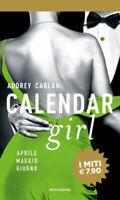 Calendar girl. Aprile, maggio, giugno - Carlan Audrey