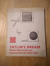 Tatlin's Dream - Russian Suprematist and Constructivist Art 1910 - 1923 Nakov
