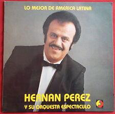 HERNAN PEREZ Y SU ORQUESTA ESPECTACULO LP ORIG FR LO MEJOR DE AMERICA LATINA