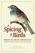 A Spicing of Birds by Emily Dickinson, Bird Art Masters 2010 HC/DJ