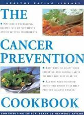 Healthy Eating Library: Cancer Prevention Cookbook by Beatrice Haywood Taylor...