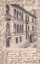 VICENZA - Palazzo da Schio, già detto Cà d'Oro 1902