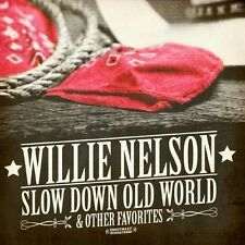 Slow Down Old World & Other Favorites - Willie Nelson (2013, CD NIEUW) CD-R