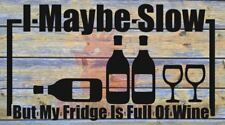 I MAYBE SLOW BUT MY FRIDGE IS FULL OF WINE STICKER VIVARO TRAFIC PRIMESTAR BONGO
