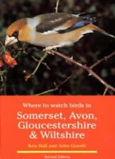 Where to Watch Birds in Somerset, Avon, Gloucestershire and Wiltshire,Ken Hall,