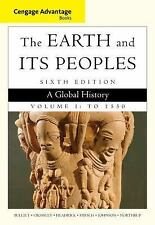 Cengage Advantage Books: the Earth and Its Peoples, Volume I: To 1550 : A...