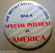 The Metal Casting Industry Has a Special Interest in America Pinback Pin Button