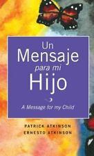 Un Mensaje para Mi Hijo by Patrick Atkinson (2013, Hardcover)