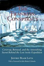 THE FRANKLIN CONSPIRACY SC  JOHN FRANKLIN LOST ARCTIC EXPEDITION
